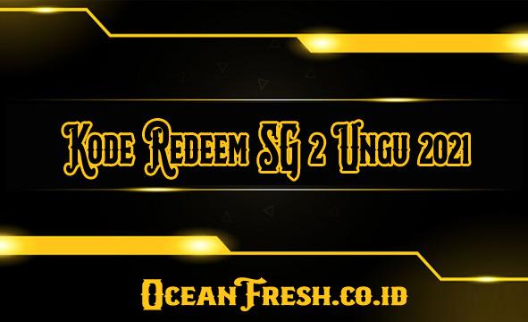 Kode Redeem SG 2 Ungu 2021